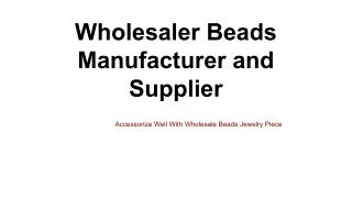 A Brief into Bead Manufacturing