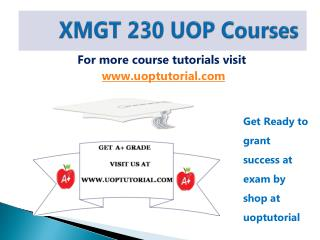 XMGT 230 UOP Tutorial Course/Uoptutorial