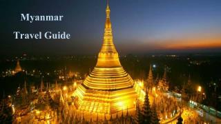An informative travel guide to myanmar
