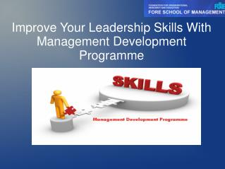 Improve Your Leadership Skills With Management Development Programme