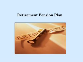 Retirement Pension Plan - Significance of Retirement Pension Plans