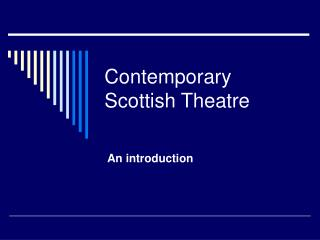 Contemporary Scottish Theatre