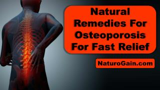 Natural Remedies For Osteoporosis For Fast Relief