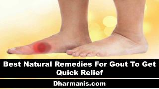Best Natural Remedies For Gout To Get Quick Relief