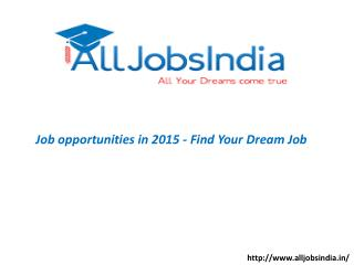 Job opportunities in 2015 - Find Your Dream Job