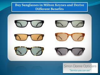 Buy Sunglasses in Milton Keynes and Derive Different Benefits