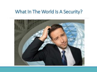 What In The World Is A Security?