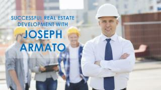 Joseph Armato: Successful Real Estate Development with Joseph Armato