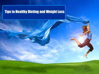 Tips to Healthy Dieting and Weight Loss