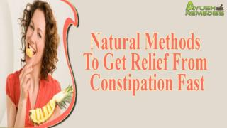 Natural Methods To Get Relief From Constipation Fast