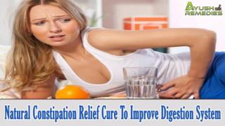 Natural Constipation Relief Cure To Improve Digestion System