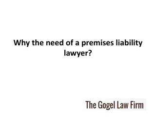 Why the need of a premises liability lawyer
