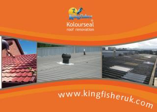 Why renovate an old roof? Kingfisher Kolourseal Roof renovation