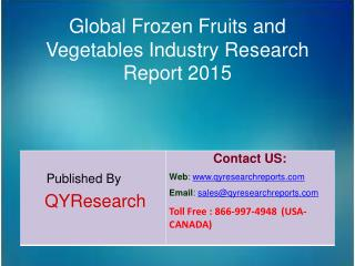 Global Frozen Fruits and Vegetables Market 2015 Industry Research,Growth,Analysis,Forecast,Share and Trends
