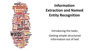 Information Extraction and Named Entity Recognition