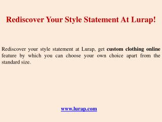 Rediscover your style statement at lurap!