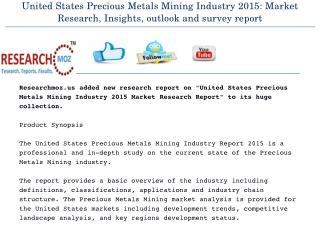 United States Precious Metals Mining Industry 2015 Market Research Report