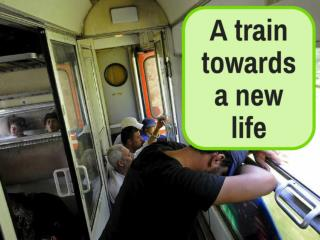 A train towards a new life