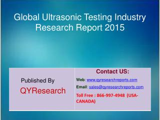 Global Ultrasonic Testing Market 2015 Industry Analysis, Forecasts, Research, Shares, Insights, Growth, Overview and App