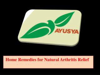 Home Remedies for Natural Arthritis Relief