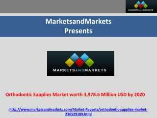 Orthodontic Supplies Market worth 3,978.6 Million USD by 2020