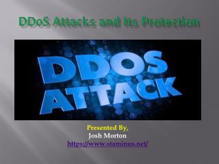 DDoS Attacks And Its Protection