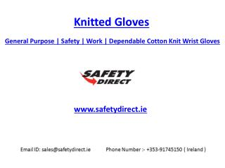 General Purpose | Knitted | Safety | Work | Dependable Cotton Knit Wrist Gloves | Safetydirect.ie