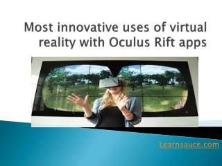 Most Innovative Uses of Virtual Reality with Oculus apps