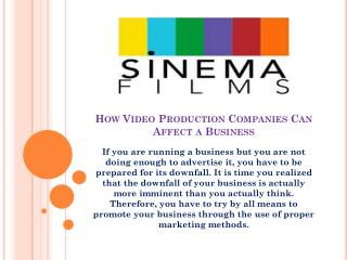 How Video Production Companies Can Affect a Business