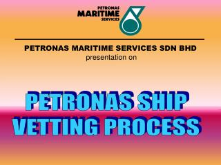 PETRONAS MARITIME SERVICES SDN BHD presentation on
