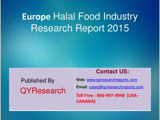 Europe Halal Food Market 2015 Industry  Forecast, Research, Growth, Overview, Analysis Share and Trends