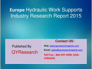 Europe Hydraulic Work Supports Market 2015 Industry  Share, Overview, Forecast, Research, Trends, Analysis and Growth