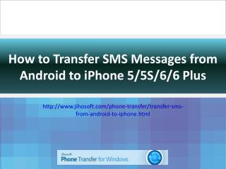 How to Transfer SMS from Android to iPhone 6/6 Plus