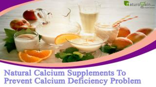 Natural Calcium Supplements To Prevent Calcium Deficiency Problem
