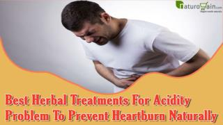 Best Herbal Treatments For Acidity Problem To Prevent Heartburn Naturally