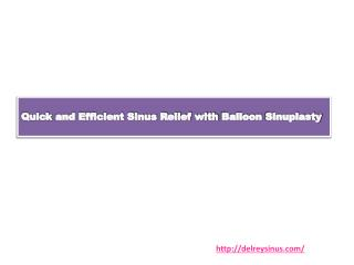 Quick and Efficient Sinus Relief with Balloon Sinuplasty