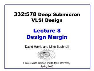 332:578  Deep Submicron VLSI Design Lecture 8  Design Margin