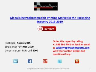 Global Electrophotographic Printing Market in the Packaging Industry 2015-2019