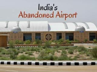 India's abandoned airport