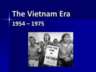 The Vietnam Era