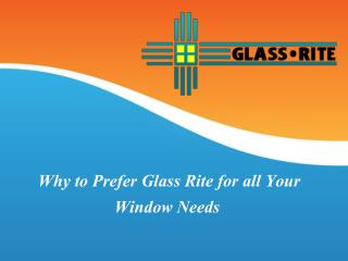 Why to Prefer Glass Rite for all Your Window Needs