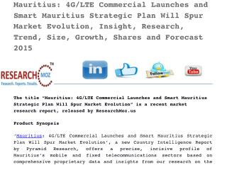 Mauritius: 4G/LTE Commercial Launches and Smart Mauritius Strategic Plan Will Spur Market Evolution, Insight, Research,