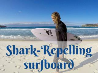 Shark-repelling surfboard