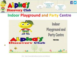Alphasdiscovery Club Indoor Playground