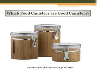 Which Food Canisters are Good Canisters?