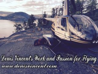 Denis Vincent 'S Work And Passion For Flying