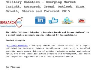 Military Robotics – Emerging Market Insight, Research, Trend, Outlook, Size, Growth, Shares and Forecast 2015