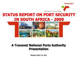 A Transnet National Ports Authority Presentation Monday, March 10, 2014