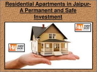 Residential Apartments in Jaipur- A Permanent and Safe Investment