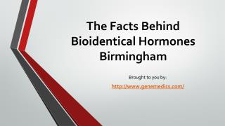 The Facts Behind Bioidentical Hormones Birmingham